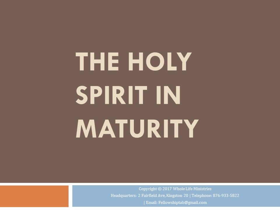 https://feltabonline.org/wp-content/uploads/2018/03/The-Holy-Spirit-in-Maturity.-Presentation.jpg